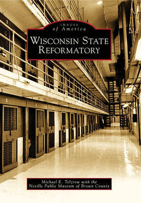 Wisconsin State Reformatory by Michael E Telzrow