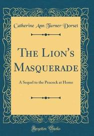 The Lion's Masquerade by Catherine Ann Turner Dorset image