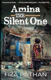 Amina: The Silent One by Fiza Pathan
