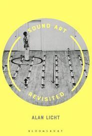 Sound Art Revisited by Alan Licht