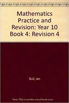 Mathematics Practice and Revision: Book 4 by Ian Bull