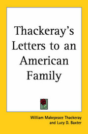 Thackeray's Letters to an American Family by William Makepeace Thackeray image