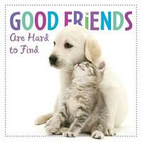 Good Friends are Hard to Find by Sellers Publishing