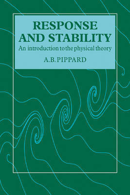 Response and Stability by A.B. Pippard