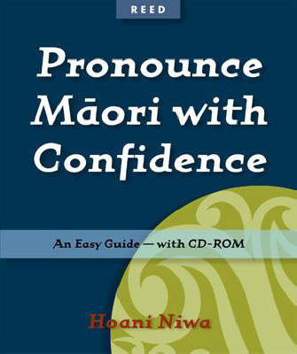 Pronounce Maori with Confidence: The Easiest Guide Ever by H. Niwa