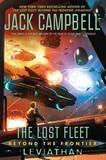The Lost Fleet: Beyond the Frontier: Leviathan: Lost Fleet, The: Beyond the Frontier by Jack Campbell
