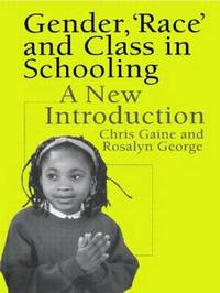 Gender, Race and Class in Schooling by Chris Gaine image