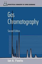 Gas Chromatography by Ian A. Fowlis