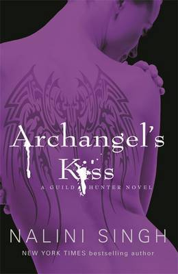 Archangel's Kiss (Guild Hunter #2) UK Ed. by Nalini Singh image