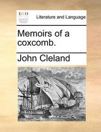 Memoirs of a Coxcomb by John Cleland