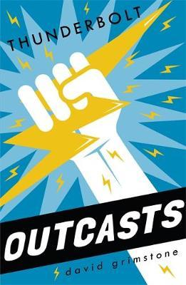Outcasts: Thunderbolt by David Grimstone