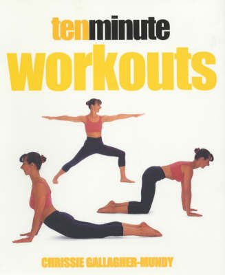 Ten Minute Workouts by Chrissie Gallagher-Mundy image