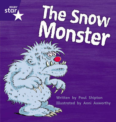Star Phonics: The Snow Monster (Phase 5) by Paul Shipton