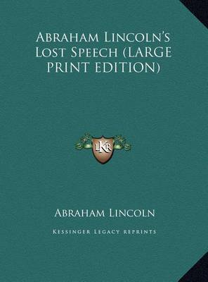 Abraham Lincoln's Lost Speech by Abraham Lincoln