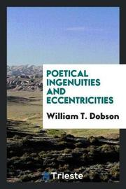Poetical Ingenuities and Eccentricities by William T Dobson