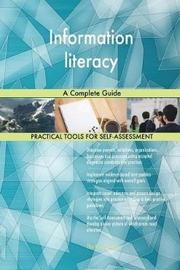 Information Literacy a Complete Guide by Gerardus Blokdyk image