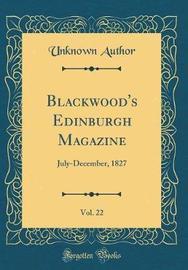 Blackwood's Edinburgh Magazine, Vol. 22 by Unknown Author image