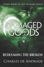 Damaged Goods by Charles De Andrade