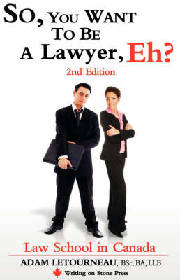 So, You Want to be a Lawyer, Eh? Law School in Canada, 2nd Edition by Adam Letourneau image