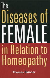 Diseases of Females in Relation to Homeopathy by Thomas Skinner image