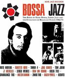 Bossa Jazz: The Birth Of Hard Bossa Samba Jazz & The Evolution Of Brazilian Fusion 1962-73 (2CD) by Various