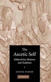 The Ascetic Self by Gavin Flood