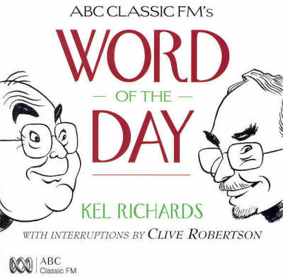 ABC Classic Fm's Word of the Day by Kel Richards