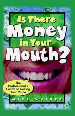 Is There Money in Your Mouth? by MICHAEL WEINER