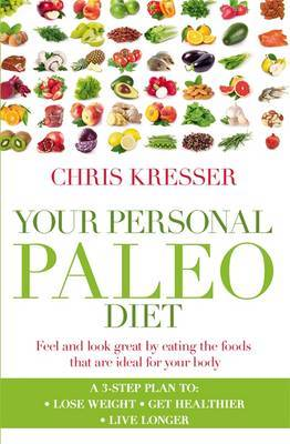 Your Personal Paleo Diet by Chris Kresser image