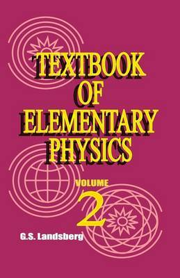 Textbook of Elementary Physics: Volume 2, Electricity and Magnetism