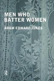 Men Who Batter Women by Adam Edward Jukes image