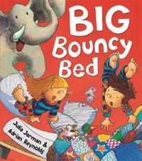 Big Bouncy Bed by Julia Jarman