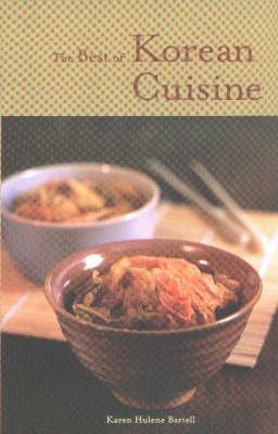 The Best of Korean Cuisine by Karen Hulene Bartell