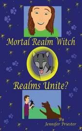 Mortal Realm Witch by Jennifer Priester