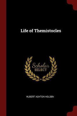 Life of Themistocles by Hubert Ashton Holden image