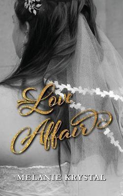 Love Affair by Melanie Krystal