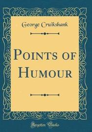 Points of Humour (Classic Reprint) by George Cruikshank image