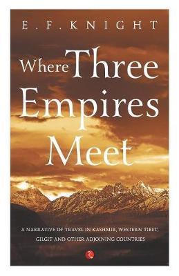 WHERE THREE EMPIRES MEET by E.F. Knight image