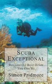 Scuba Exceptional by Simon Pridmore