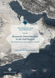 Economic Diversification in the Gulf Region, Volume I