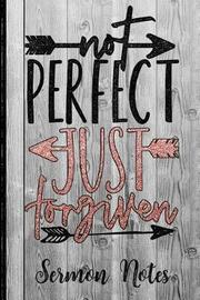 Not Perfect Just Forgiven Sermon Notes by Hj Designs
