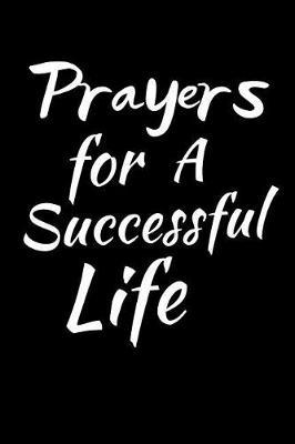 Prayers For A Successful Life by Angel Prayers