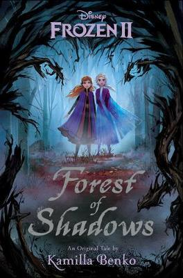 Frozen 2: Forest Of Shadows by Kamilla Benko