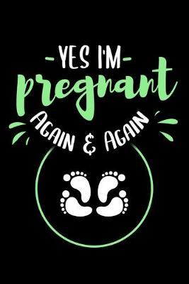Yes I'm Pregnant Again And Again by Tsexpressive Publishing