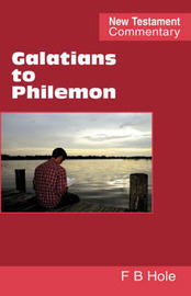 Galatians to Philemon by Frank B. Hole