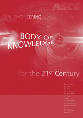 Civil Engineering Body of Knowledge for the 21st Century by Body of Knowledge Committee of the Committee on Academic prerequisites for Professional Practice image