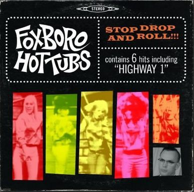 Stop Drop and Roll by Foxboro Hot Tubs