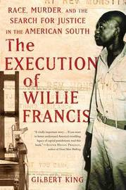 The Execution of Willie Francis by Gilbert King image
