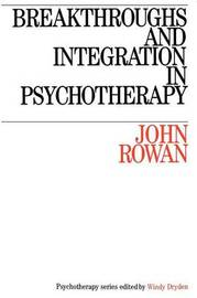 Breakthroughs and Integration in Psychotherapy by John Rowan image