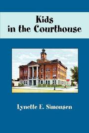 Kids in the Courthouse by Lynette E Simonsen image